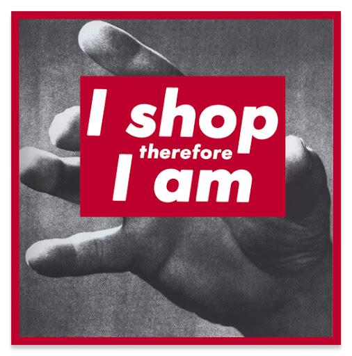 Oeuvre de l'artiste Barbara Kruger, I shop therefore I am.