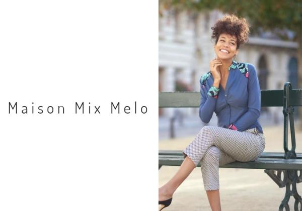 Maison Mix Melo